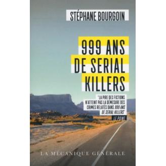 999 ans de sérial killers