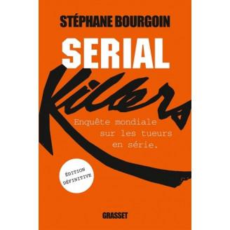 Serial killers - Enquête mondiale sur les tueurs en série (édition définitive)