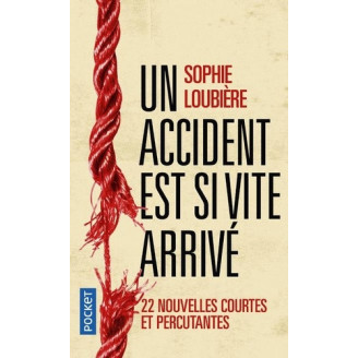Un accident est si vite arrivé