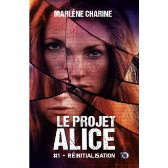 Le Projet Alice - Tome 1:...